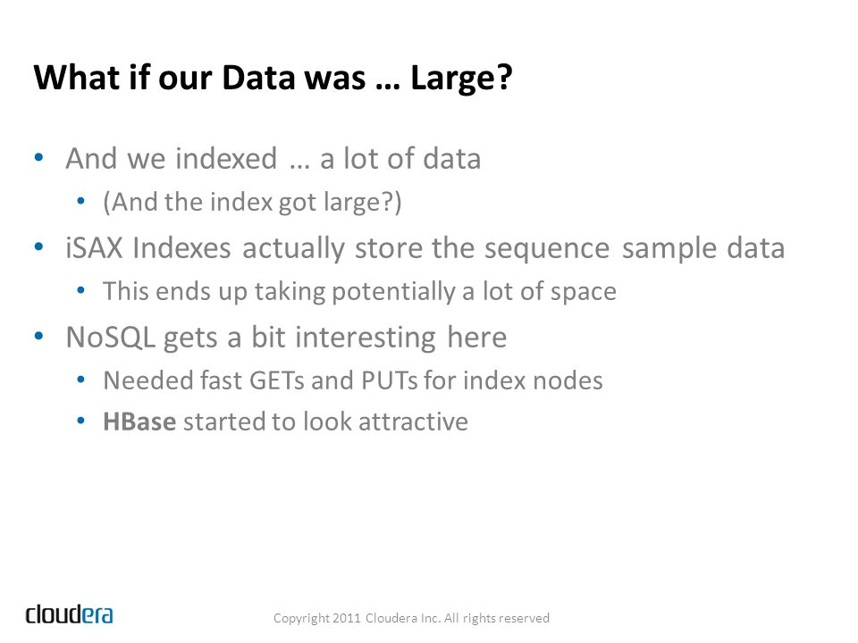 What if our Data was … Large