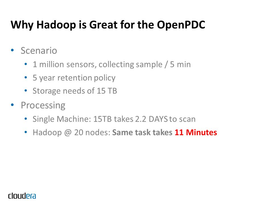 Why Hadoop is Great for the OpenPDC