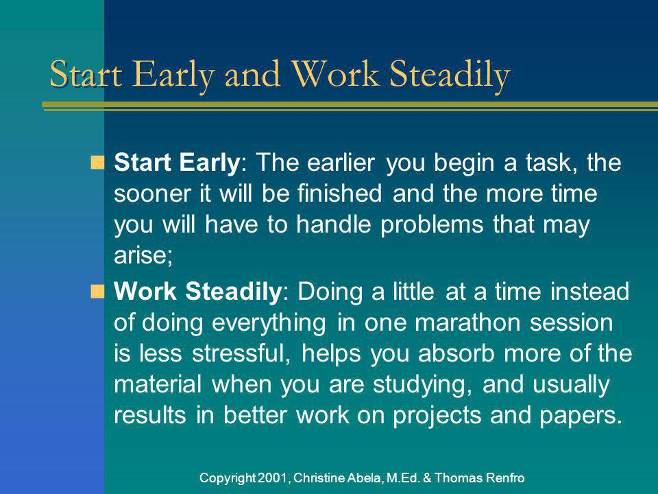 Start Early and Work Steadily