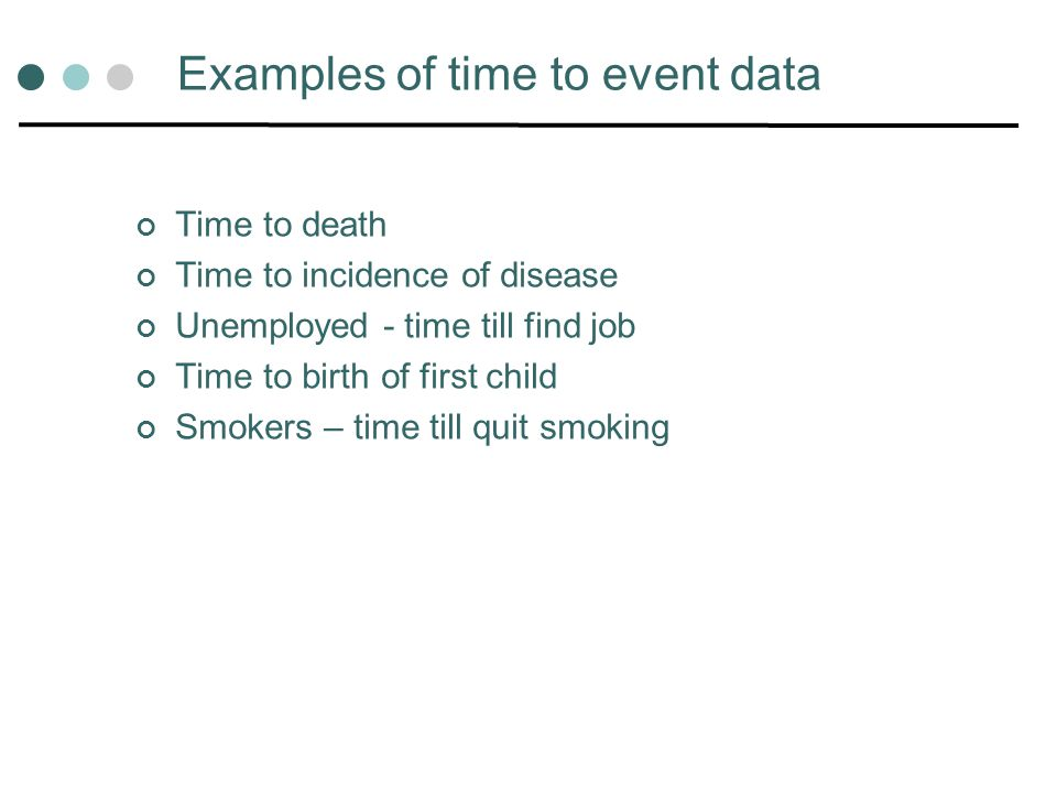 Examples of time to event data