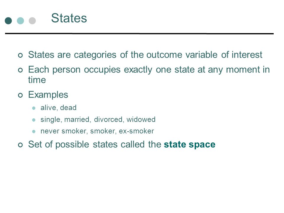 States States are categories of the outcome variable of interest