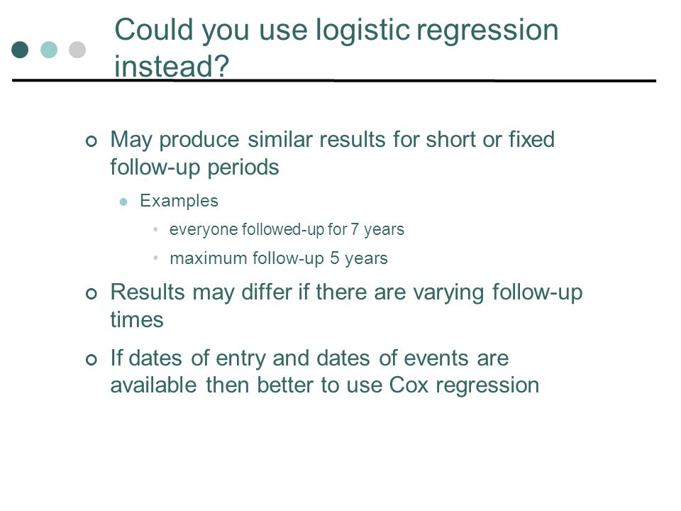 Could you use logistic regression instead