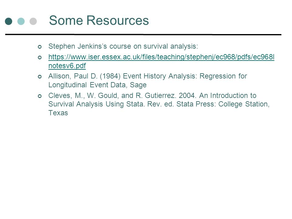 Some Resources Stephen Jenkins's course on survival analysis: