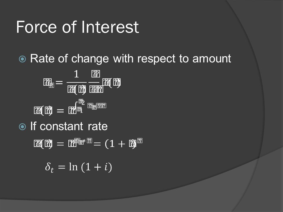 Force of Interest Rate of change with respect to amount