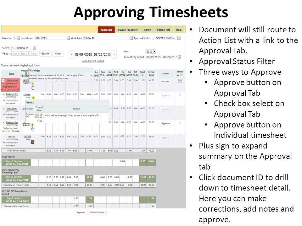 Approving Timesheets Document will still route to Action List with a link to the Approval Tab. Approval Status Filter.
