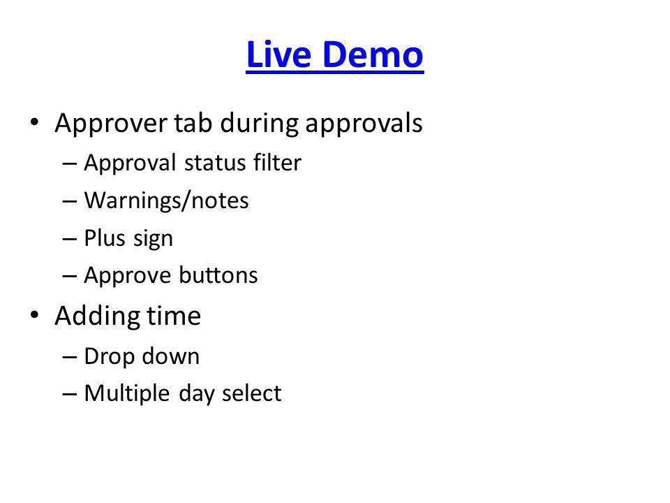 Live Demo Approver tab during approvals Adding time
