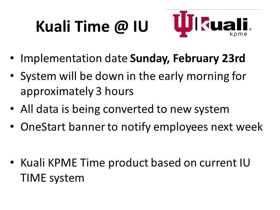 Kuali Time @ IU Implementation date Sunday, February 23rd