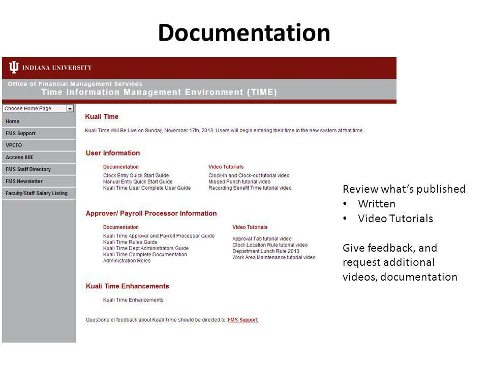 Documentation Review what's published Written Video Tutorials