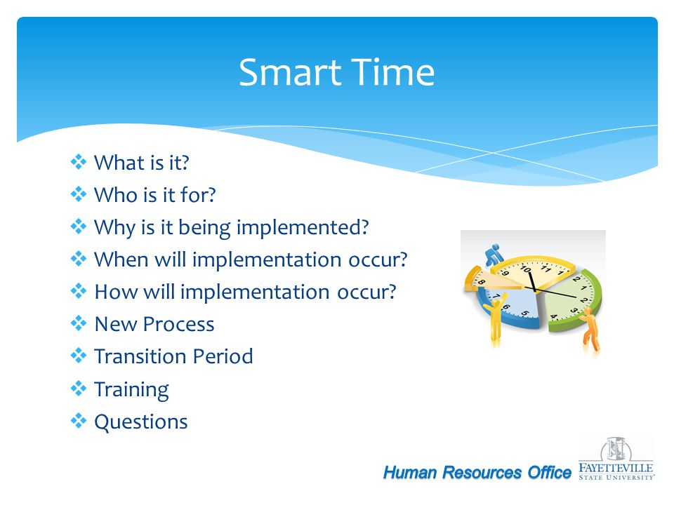 Smart Time What is it Who is it for Why is it being implemented