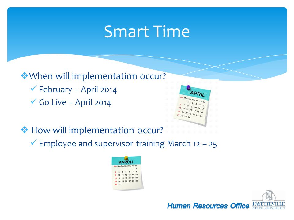 Smart Time When will implementation occur