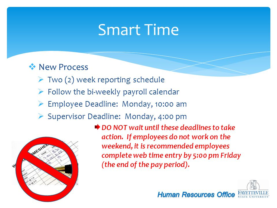 Smart Time New Process Two (2) week reporting schedule