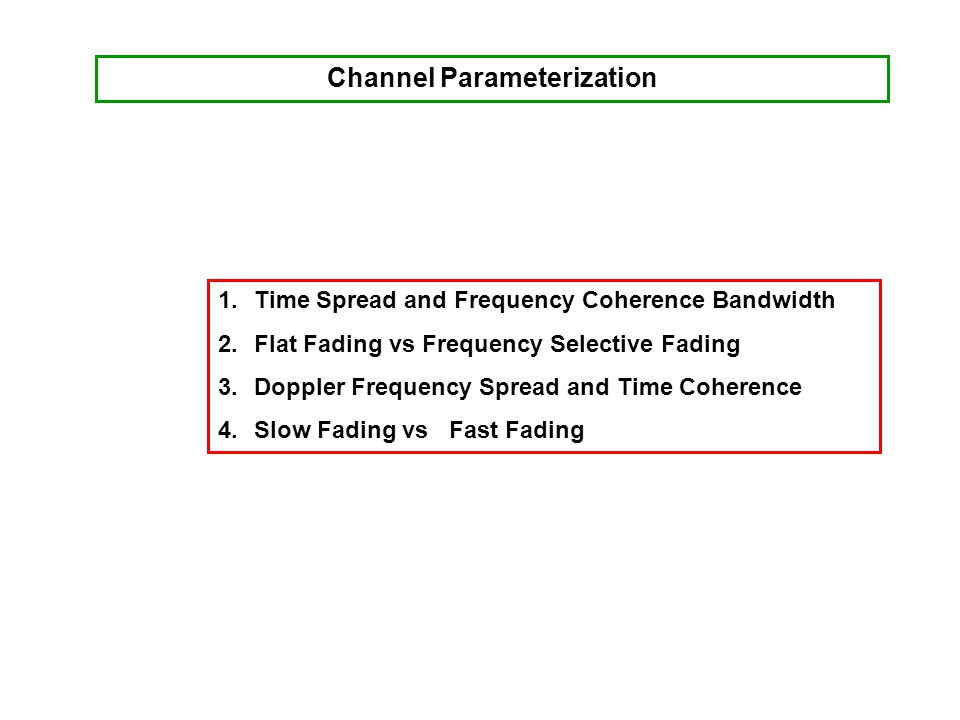 Channel Parameterization
