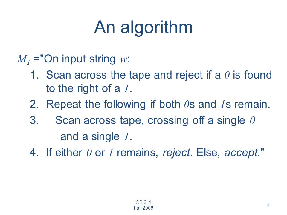 An algorithm M1 = On input string w: