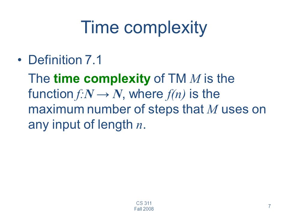 Time complexity Definition 7.1