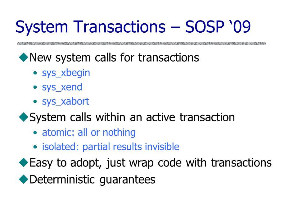 System Transactions – SOSP '09