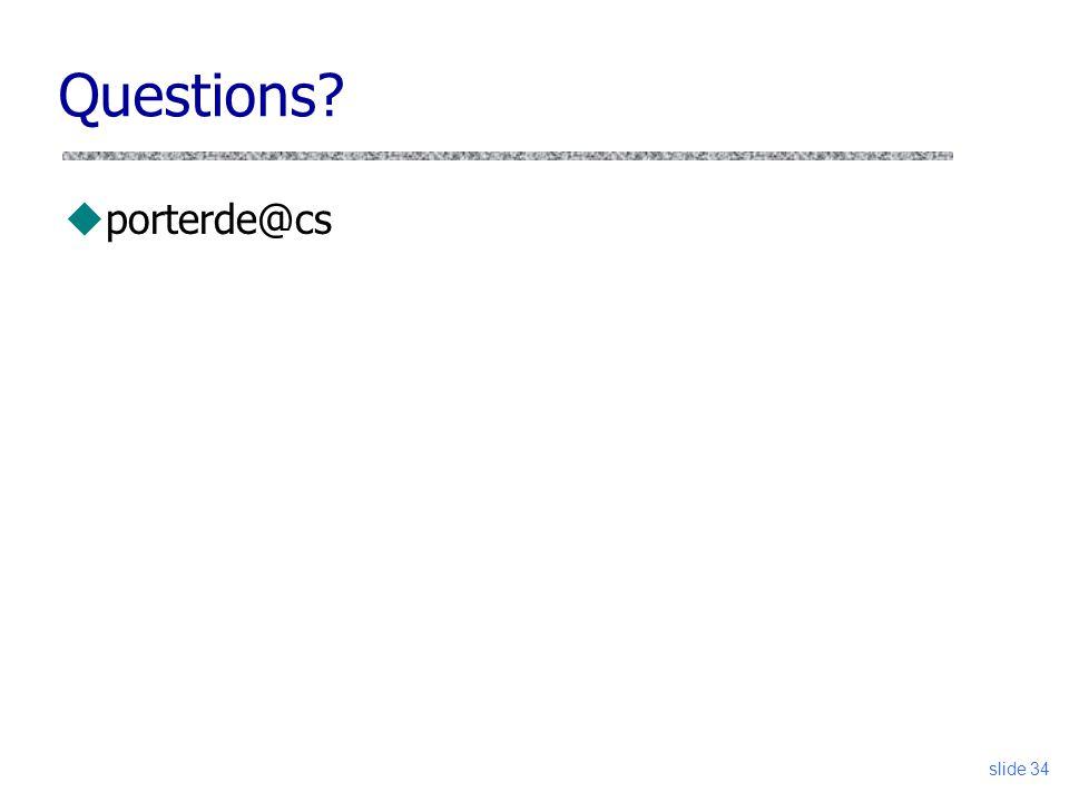 Questions porterde@cs