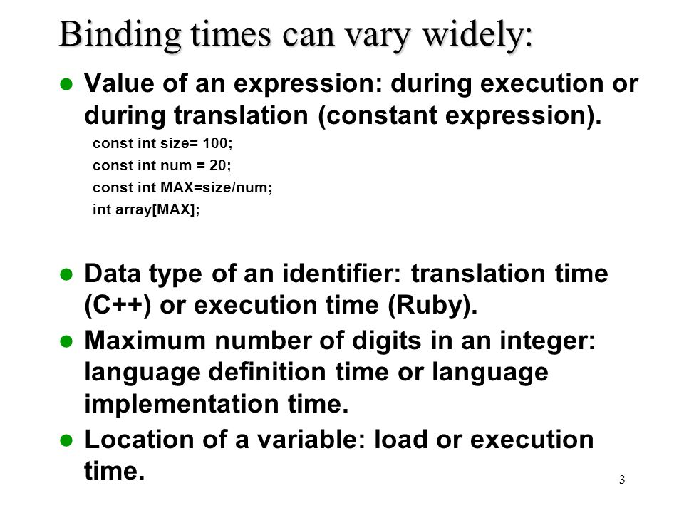 Binding times can vary widely: