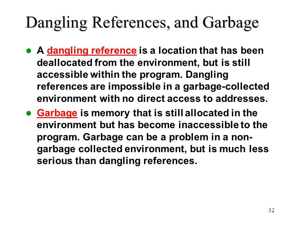 Dangling References, and Garbage