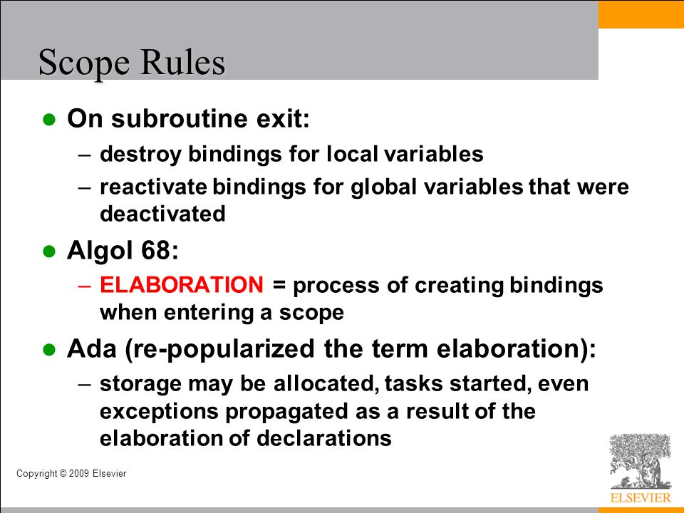 Scope Rules On subroutine exit: Algol 68: