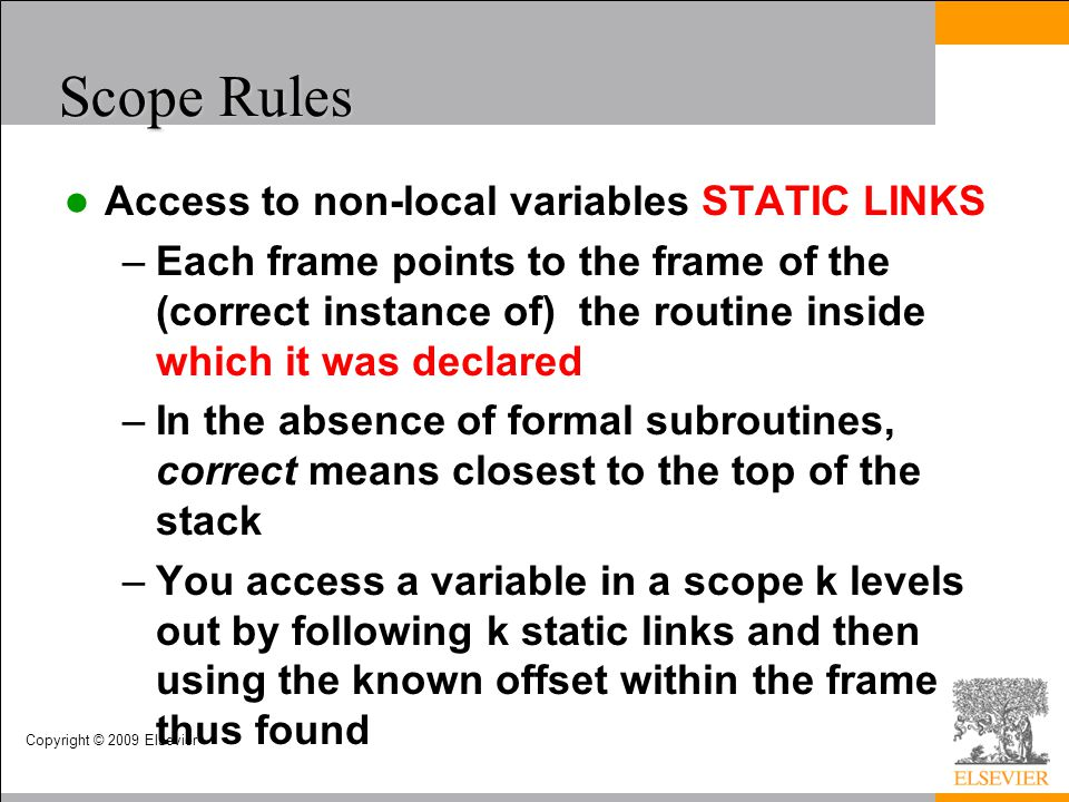 Scope Rules Access to non-local variables STATIC LINKS