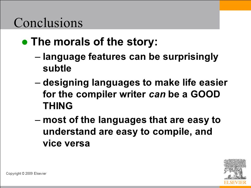 Conclusions The morals of the story: