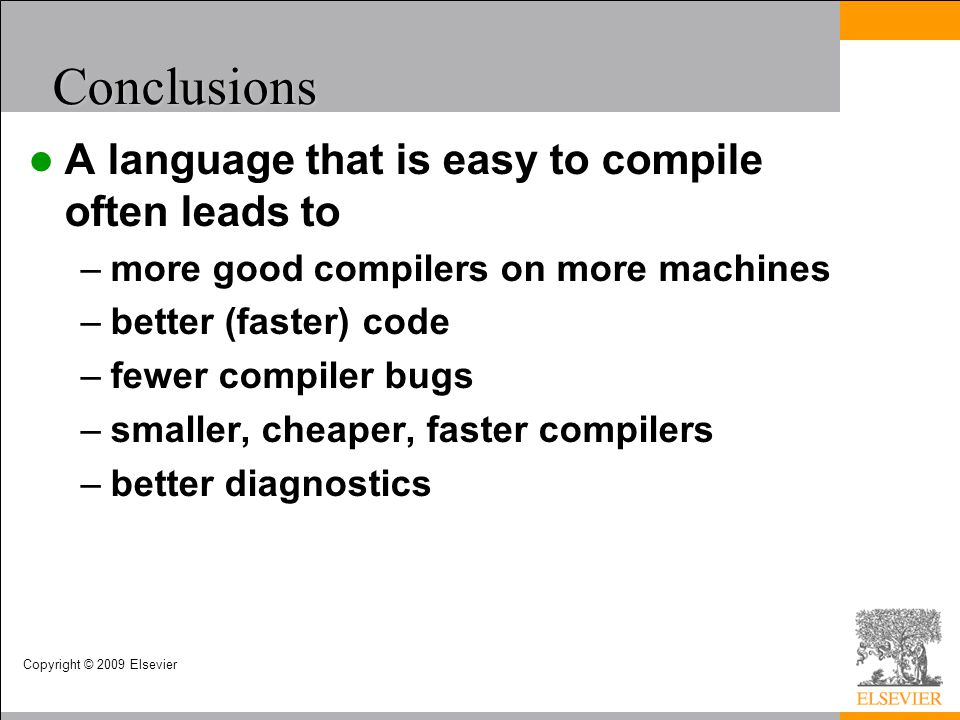 Conclusions A language that is easy to compile often leads to