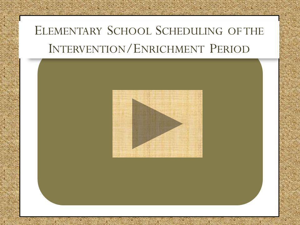 Elementary School Scheduling of the Intervention/Enrichment Period