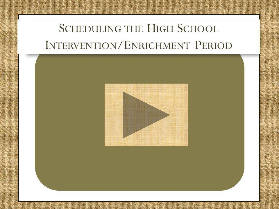 Scheduling the High School Intervention/Enrichment Period