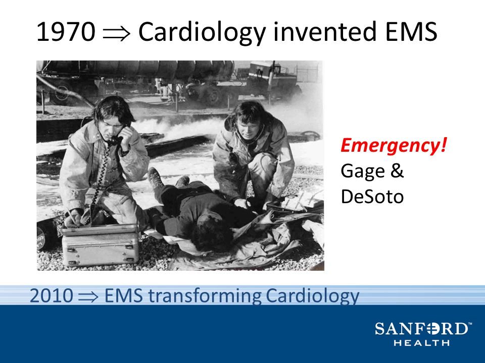 1970  Cardiology invented EMS