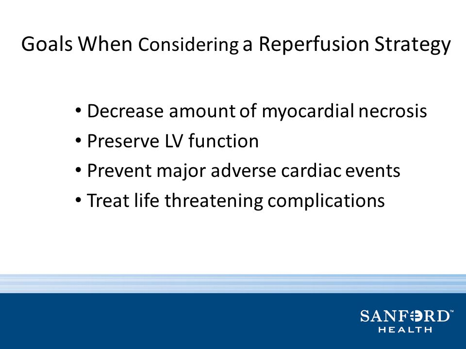 Goals When Considering a Reperfusion Strategy