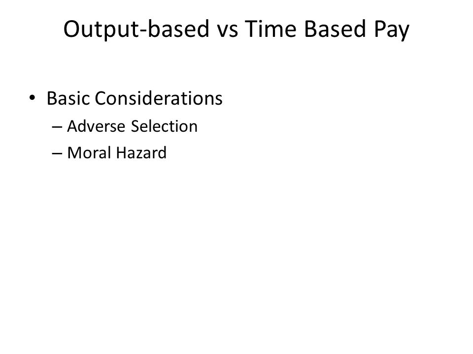 Output-based vs Time Based Pay