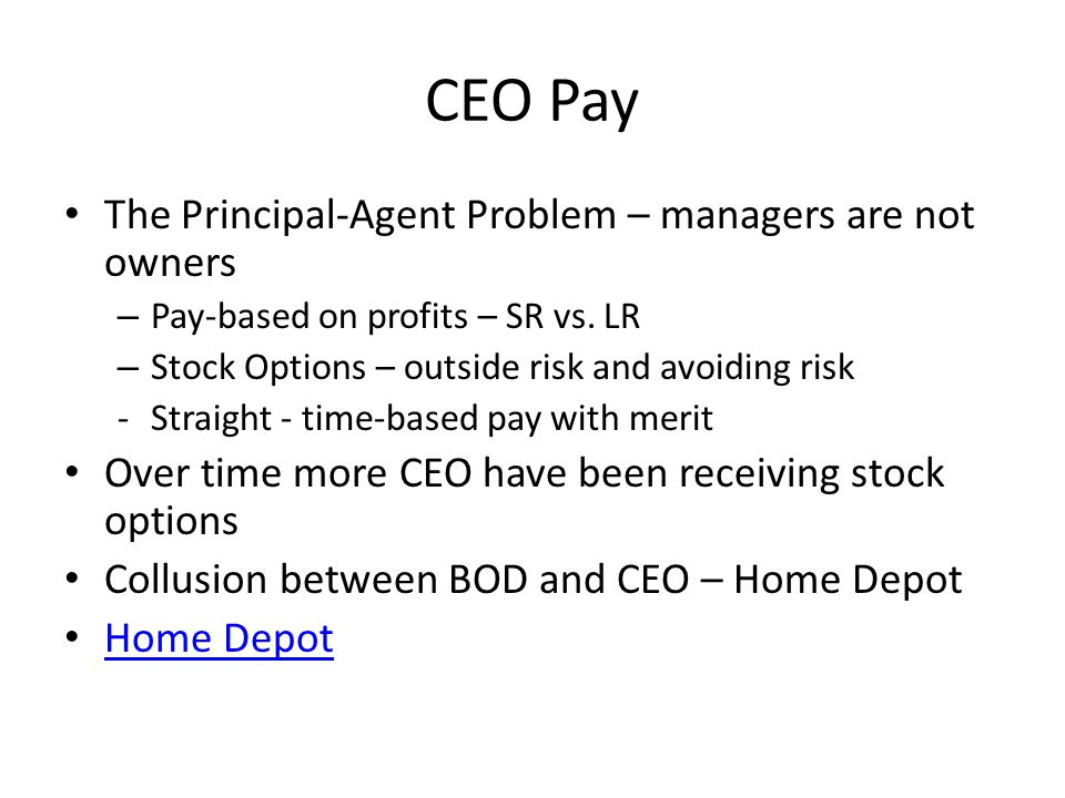 CEO Pay The Principal-Agent Problem – managers are not owners