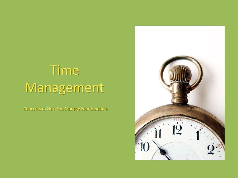 Concepts to Help You Manage Your Schedule