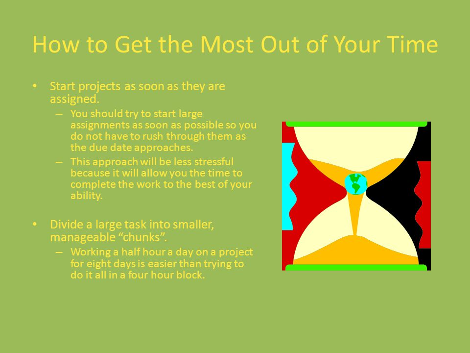 How to Get the Most Out of Your Time