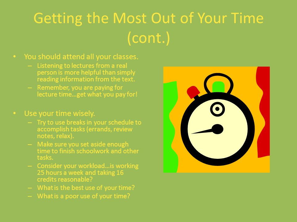Getting the Most Out of Your Time (cont.)