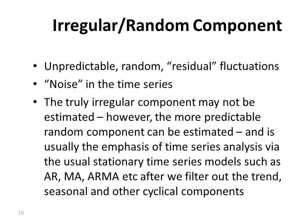 Irregular/Random Component