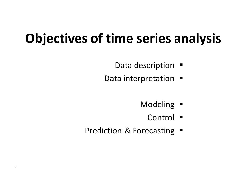 Objectives of time series analysis