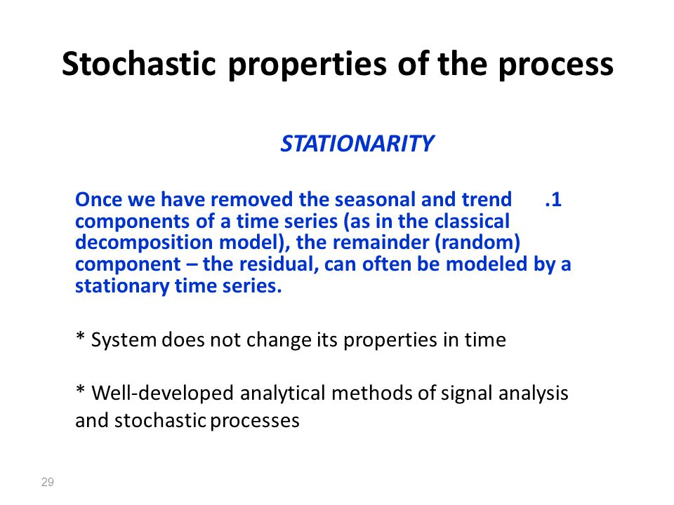 Stochastic properties of the process