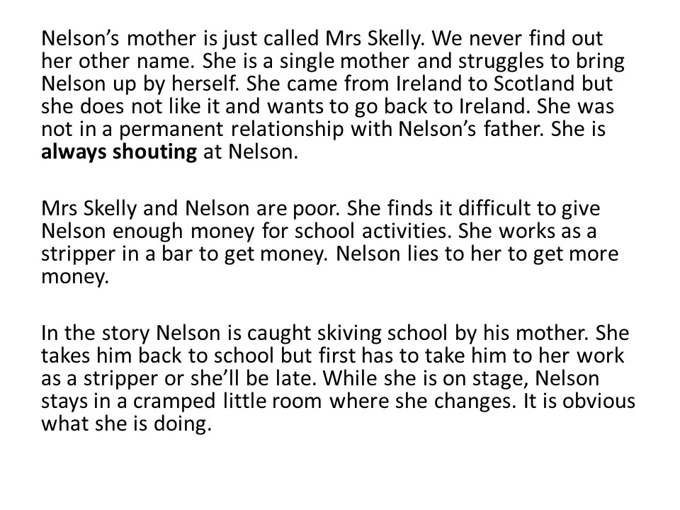 Nelson's mother is just called Mrs Skelly