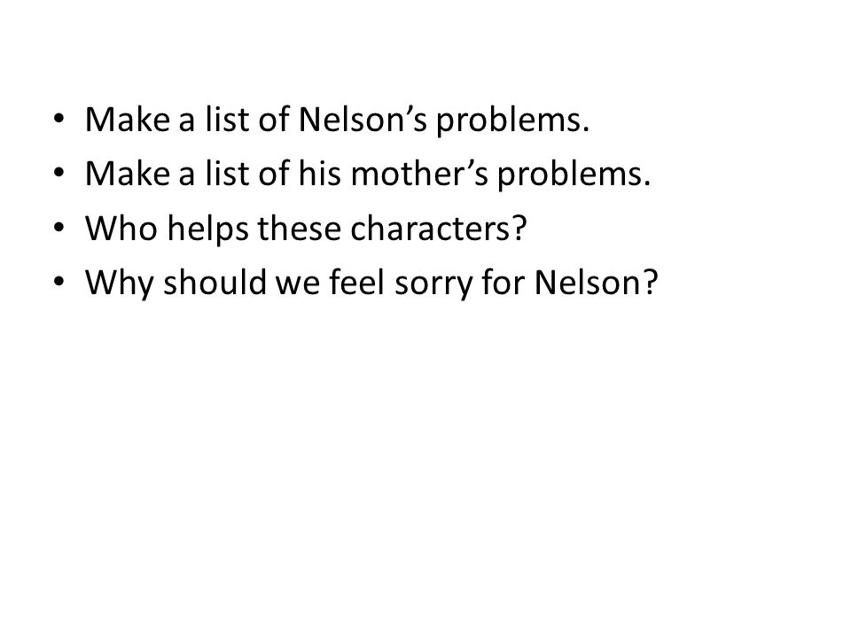 Make a list of Nelson's problems.