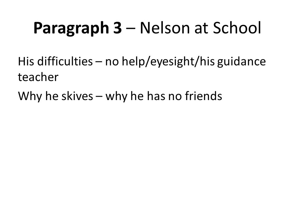 Paragraph 3 – Nelson at School