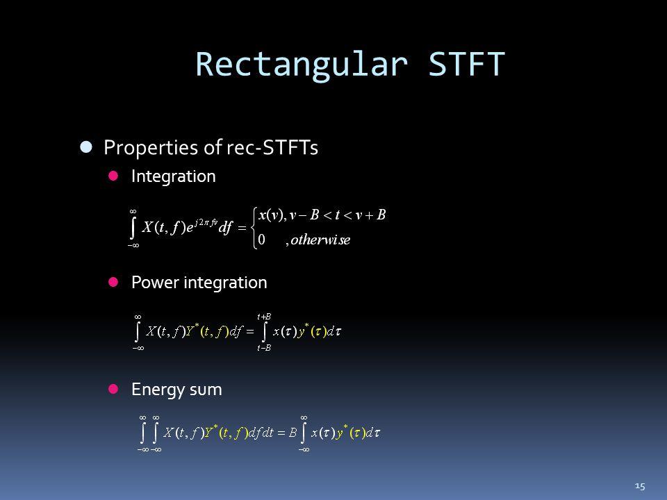 Rectangular STFT Properties of rec-STFTs Integration Power integration
