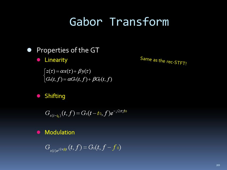Gabor Transform Properties of the GT Linearity Shifting Modulation