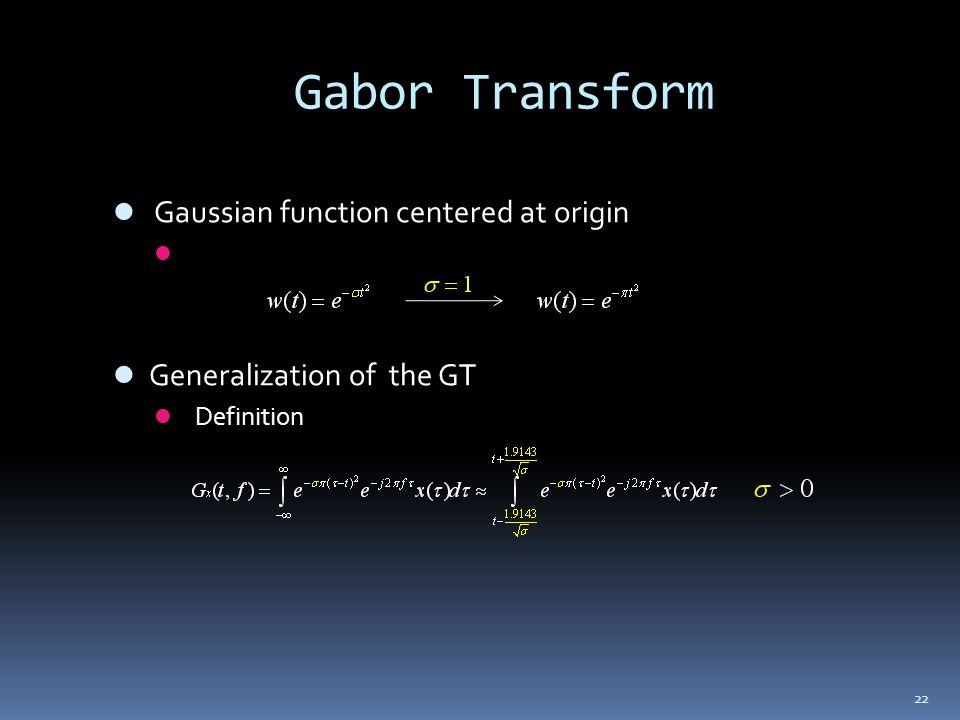 Gabor Transform Gaussian function centered at origin
