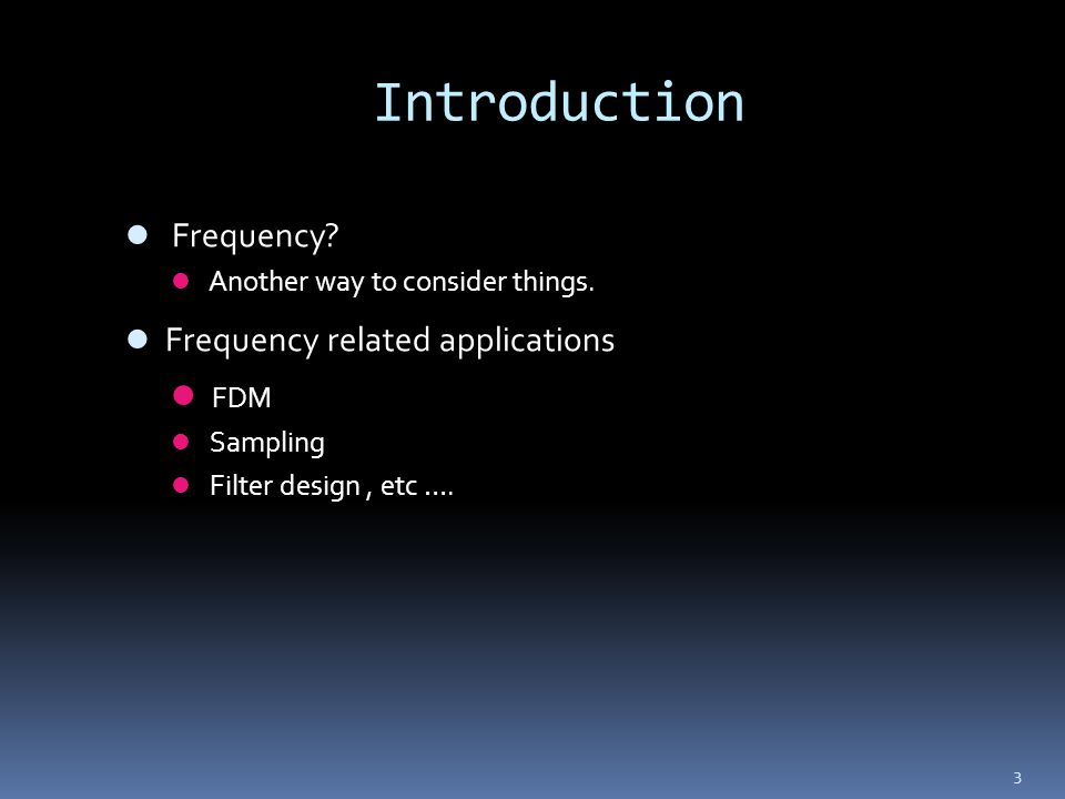 Introduction FDM Frequency Frequency related applications