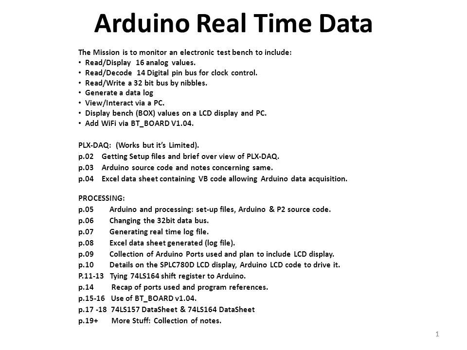 Arduino Real Time Data The Mission is to monitor an electronic test bench to include: Read/Display 16 analog values.