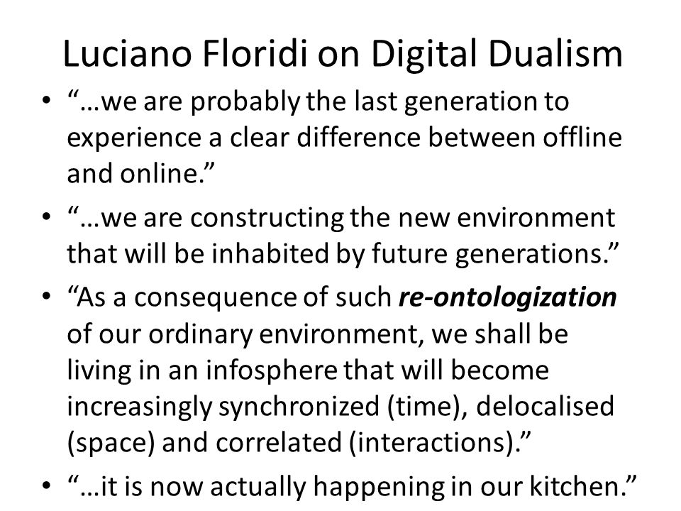 Luciano Floridi on Digital Dualism