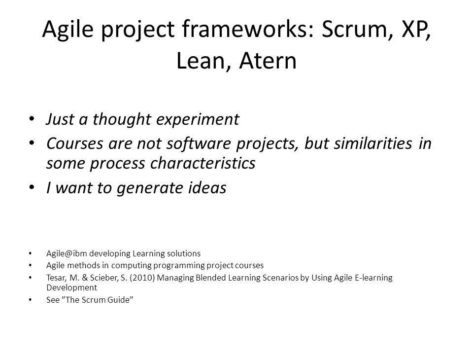 Agile project frameworks: Scrum, XP, Lean, Atern