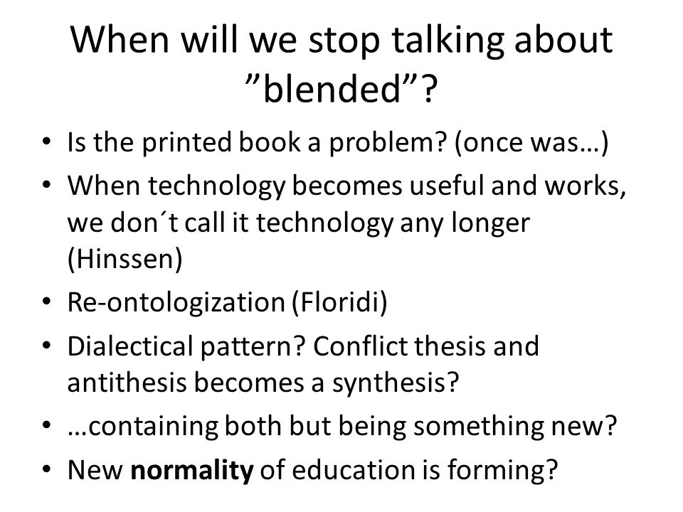 When will we stop talking about blended