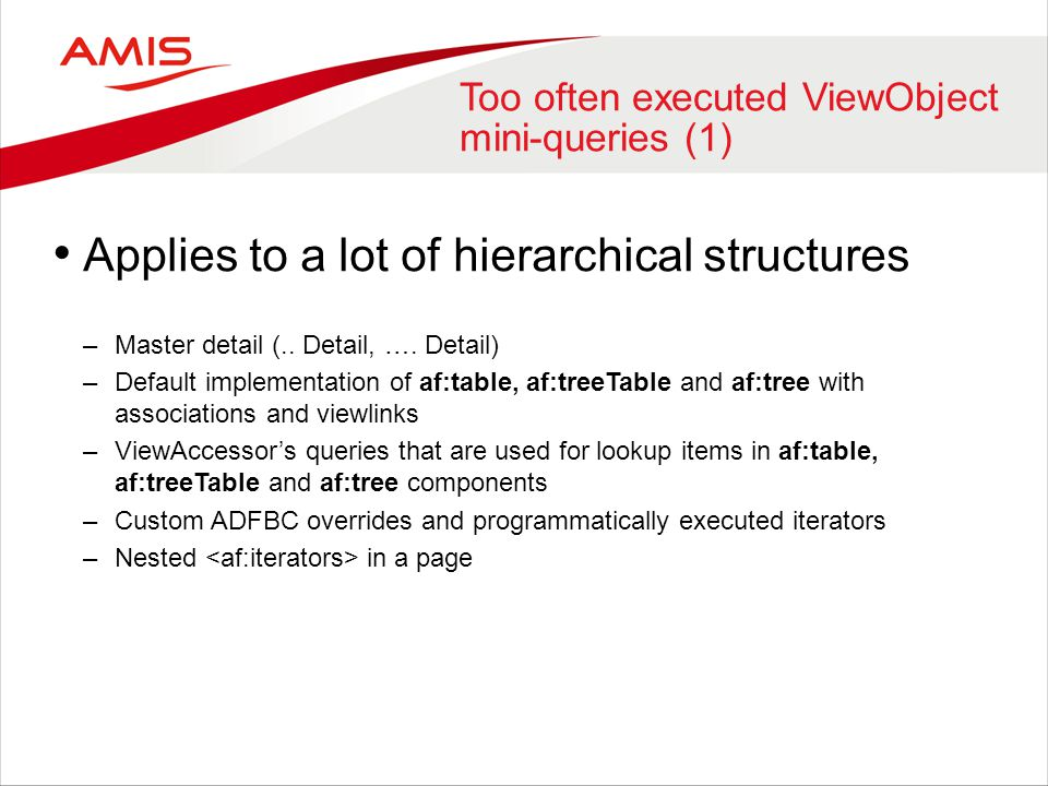 Too often executed ViewObject mini-queries (1)